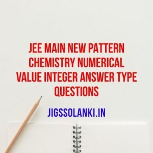 JEE MAIN NEW PATTERN CHEMISTRY NUMERICAL VALUE TYPE QUESTIONS