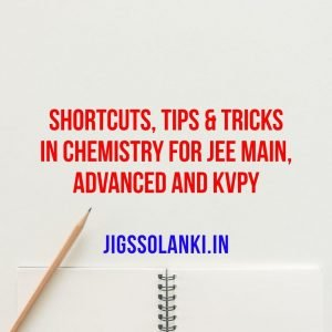 Shortcuts-Tips and Tricks in Chemistry For JEE Main, Advanced and KVPY