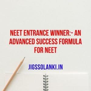 NEET Entrance Winner:- An Advanced Success Formula for NEET