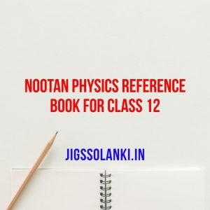 Nootan Physics Reference Book For Class 12