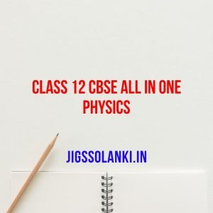 Class 12 CBSE All in One Physics