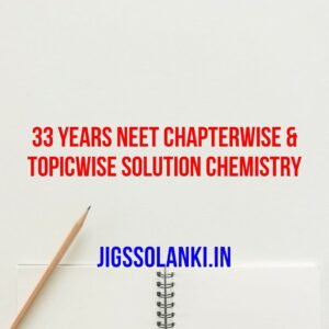 33 years neet chapterwise & topicwise solution chemistry