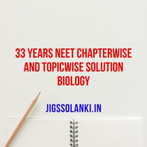 33 Years NEET Chapterwise And Topicwise Solution Biology
