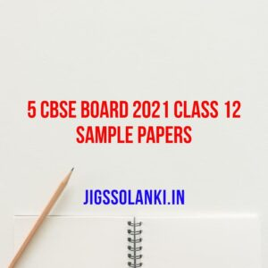 5 CBSE Board 2021 Class 12 Sample Papers