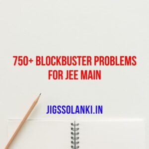 750+ Blockbuster Problems for JEE Main