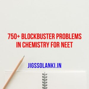 750+ Blockbuster Problems in Chemistry for NEET