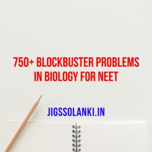 750+ Blockbuster Problems in Biology for NEET