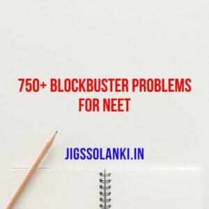 750+ Blockbuster Problems for NEET