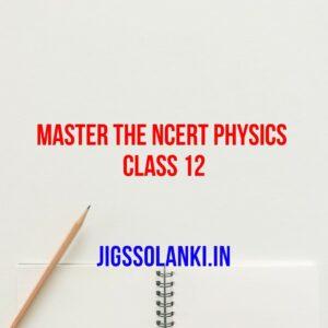 Master The NCERT Physics Class 12