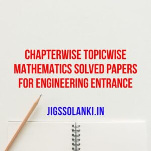 Chapterwise Topicwise Mathematics Solved Papers for Engineering Entrance