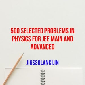 500 Selected Problems in Physics For JEE Main and Advanced