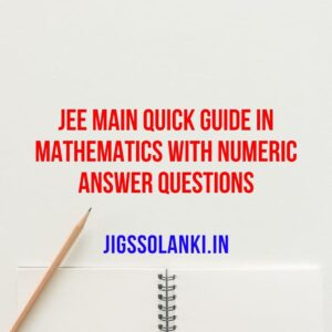 JEE Main Quick Guide in Mathematics With Numeric Answer Questions